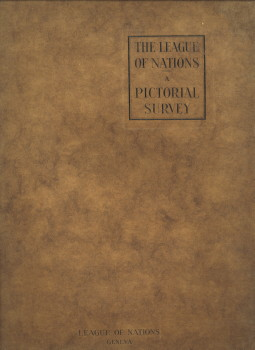 - The League of Nations. A pictorial survey