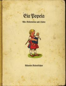 - Eia Popeia. Alte Kinderreime und Lieder