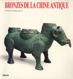 - Bronzes de la Chine antique du XVIIIe au IIIe siècle avant J.C