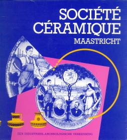 - Société Céramique Maastricht. Een industrieel-archeologische verkenning