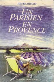 Afbeelding van tweedehands boek: ARPURT, HENRI-Un Parisien en Provence