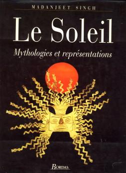 Afbeelding van tweedehands boek: SINGH, MADANJEET-Le soleil. Mythologies et représentations