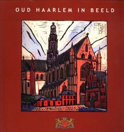 Afbeelding van tweedehands boek: HOUTKOOP, ARENT-Oud Haarlem in beeld
