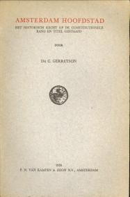 Afbeelding van tweedehands boek: GERRETSON, DR. C-Amsterdam Hoofdstad. Het historisch recht op de constitutionele rang en titel gestaafd