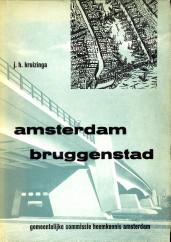 Afbeelding van tweedehands boek: KRUIZINGA, J.H-Amsterdam bruggenstad