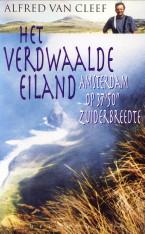 """Afbeelding van tweedehands boek: CLEEF, ALFRED VAN-Het verdwaalde eiland. Amsterdam op 37°50 zuiderbreedte"""""""