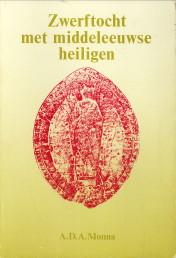 Afbeelding van tweedehands boek: MONNA, A.D.A-Zwerftocht met Middeleeuwse heiligen