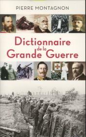 Afbeelding van tweedehands boek: MONTAGNON, PIERRE-Dictionnaire de la Grande Guerre