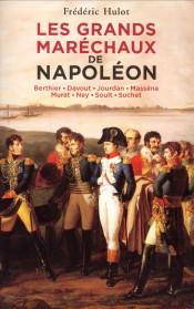 Afbeelding van tweedehands boek: HULOT, FRÉDÉRIC-Les grands maréchaux de Napoléon. Berthier-Davout-Jourdan-Masséna-Murat-Ney-Soult-Suchet