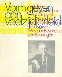 Afbeelding van tweedehands boek: GILTAIJ, JEROEN...EN ANDEREN-Vorm geven aan veelzijdigheid: opstellen aangeboden aan Wim Crouwel ter gelegenheid van zijn afscheid als directeur van Museum Boymans-van Beuningen