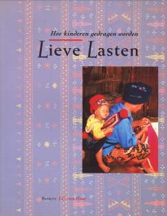 Afbeelding van tweedehands boek: HOUT, I.C. VAN  (REDACTIE)-Lieve lasten. Hoe kinderen gedragen worden