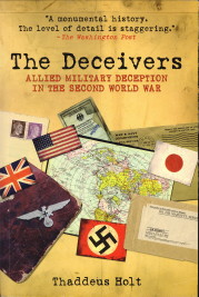 Afbeelding van tweedehands boek: HOLT, THADDEUS-The deceivers. Allied military deception in the Second World War