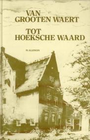 Afbeelding van tweedehands boek: ALLEWIJN, M-Van Grooten Waert tot Hoeksche Waard