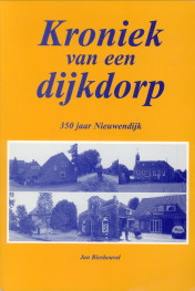 Afbeelding van tweedehands boek: BIESHEUVEL, JAN-Kroniek van een dijkdorp. 350 Jaar Nieuwendijk