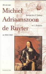 Afbeelding van tweedehands boek: VERHOOG, P en KOELMANS, L. (BEZORGD DOOR)-De reis van Michiel Adriaanszoon de Ruyter in 1664 - 1665