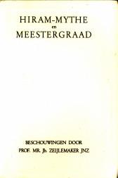 Afbeelding van tweedehands boek: ZEIJLEMAKER Jnz., PROF. MR. Jb-Beschouwingen over de Hiram-mytheen de Meestergraad