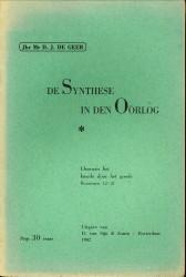 Afbeelding van tweedehands boek: GEER, Jhr. Mr. D.J. DE-De synthese van de oorlog. Overwin het kwade door het goede, Romeinen 12:21
