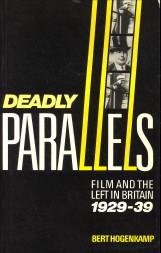 Afbeelding van tweedehands boek: HOGENKAMP, BERT-Deadly parallels. Film and the Left in Britain  1929 - 39