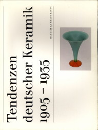 Afbeelding van tweedehands boek: MÖNIG, ROLAND; KOLODZIEJ, BEATE (REDAKTION)-Tendenzen deutscher Keramik 1905 - 1935. Vom Jugendstil zum Bauhaus