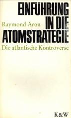 Afbeelding van tweedehands boek: ARON, RAYMOND-Einführung in die Atomstrategie. Die atlantische Kontroverse