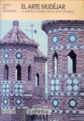 Afbeelding van tweedehands boek: STUYCK FERNANDEZ-ARCHE, SANDRA (Directora de produccion)-El arte mudéjar. La estética Islámica en el arte Cristiano
