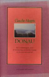 Afbeelding van tweedehands boek: MAGRIS, CLAUDIO-Donau. Een ontdekkingsreis door de beschaving van Midden-Eurpa en de crisis van onze tijd