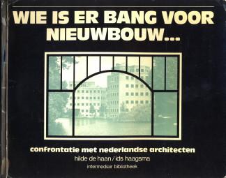 Afbeelding van tweedehands boek: HAAN, HILDE DE en HAAGSMA, IDS (REDACTIE)-Wie is er bang voor nieuwbouw...