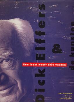 Afbeelding van tweedehands boek: SCHRÖDER, ROB / ROS, LIES / BRUINSMA, MAX-Dick Elffers & de kunsten. Een leest heeft drie voeren.