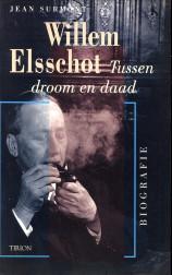 Afbeelding van tweedehands boek: SURMONT, JEAN-Willem Elsschot. Tussen droom en daad