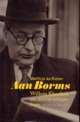 Afbeelding van tweedehands boek: RIDDER, MATTHIJS DE-Aan Borms. Willem Elsschot, een politiek schrijver. Essay