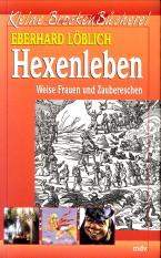 Afbeelding van tweedehands boek: LÖBLICH, EBERHARD-Hexenleben. Weise frauen und Zaubereschen