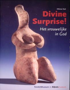 Afbeelding van tweedehands boek: KEEL, OTHMAR-Divine surprise! Het vrouwelijke in God. Een verborgen kant van de Bijbelse God