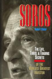 Afbeelding van tweedehands boek: SLATER, ROBERT-Soros. The life, times & trading secrets of the world