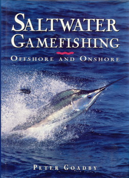 Afbeelding van tweedehands boek: GOADBY, PETER-Saltwater gamefishing. Offshore and onshore
