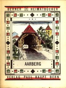 ADAM, HANS (GESAMTREDAKTION) - Aarberg. Bezirkhauptort im Berner Seeland