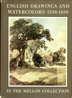 Afbeelding van tweedehands boek: BASKETT, JOHN and SNELGROVE, DUDLEY-English drawings and watercolours 1550 - 1850 in the collection of mr. and mrs. Paul Mellon