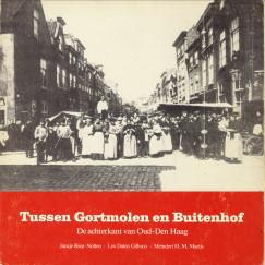 Afbeelding van tweedehands boek: RIEP-NOLTEN, JANSJE; DALEN GILHUYS, LEX; MARIJS, MEINDERT H.M-Tussen Gortmolen en Buitenhof. De achterkant van Oud-Den Haag