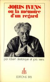 Afbeelding van tweedehands boek: IVENS, JORIS; DESTANQUE, ROBERT-Joris Ivens ou la mémoire d