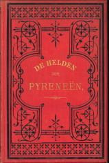Afbeelding van tweedehands boek: FLAMMBERG, GOTFRIED (van), door LINSCHOTEN, J.H. VAN-De helden der Pyreneën, een feit uit de Fransche godsdienstoorlogen tijdens Richelieu