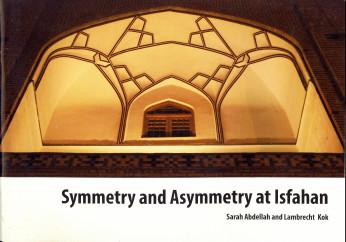 Afbeelding van tweedehands boek: ABDELLAH, SARAH and KOK, LAMBRECHT-Symmetry and asymmetry at Isfahan
