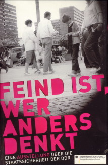 Afbeelding van tweedehands boek: -Feind ist wer anders denkt. Eine Ausstellung über die Staatssicherheit der DDR