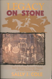 Afbeelding van tweedehands boek: COLE, SALLY J-Legacy on stone. Rock art of the Colorado Plateau and Four Corners Region