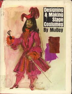 Afbeelding van tweedehands boek: MONTGOMERY, ELIZABETH; DEVINE, SPHIE; HARRIS, MARGARET (the Motleys)-Designing and making stage costumes