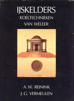 Afbeelding van tweedehands boek: REININK, A.W. ; VERMEULEN, J.G-IJskelders. Koeltechnieken van weleer
