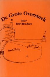 Afbeelding van tweedehands boek: BREDERO, BART-De grote oversteek. Een vertelling uit de Tweede Wereldoorlog