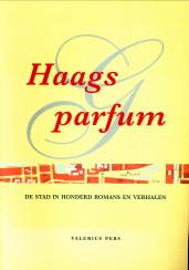 Afbeelding van tweedehands boek: VEGT, JANNE VAN DER (samenstelling)-Haags parfum: de stad in honderd romans en verhalen