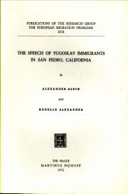 ALBIN, ALEXANDER; ALEXANDER, RONELLE - The speech of Yugoslav immigrants in San Pedro, California