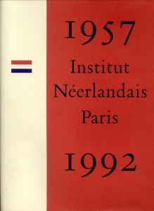 Afbeelding van tweedehands boek: BERGE-GERBAUD, MARIA et VERSCHEURE-NELISSEN, MAARTJE  (redigé par)-Institut Néerlandais Paris  1957- 1992