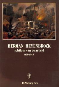 - Herman Heyenbrock schilder van de arbeid 1871 - 1948